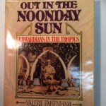 Out in the Noonday Sun Edwardians in the Tropics