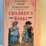 Pages and Pictures from Forgotten Children's Books Front Cover