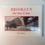 Brooklyn The Way It Was Over 200 Vintage Photographs from the Collection of Brian Merlis