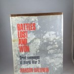 Battles Lost And Won: Great Campaigns Of World War 2