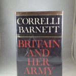 Britain and Her Army, 1509-1970: A Military, Political and Social Survey