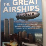 Great Airships The Tragedies and Triumphs: From the Hindenburg to the Cargo Carriers of the New Millennium