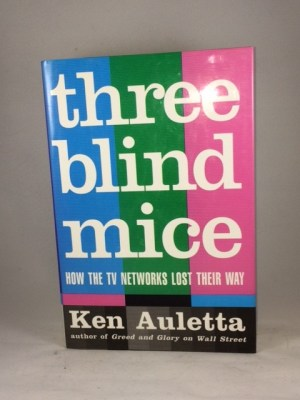 3 Blind Mice How the TV Networks Lost Their Way