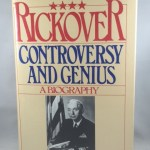 Rickover Controversy and Genius A Biography