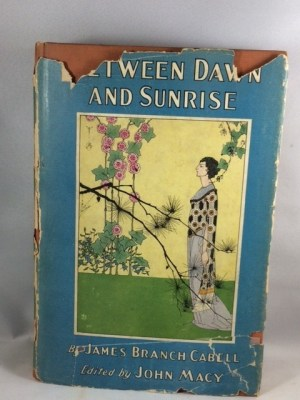 Between Dawn and Sunrise: Selections from the Writings of James Branch Cabell