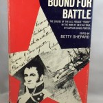 """Bound for Battle The Cruise of the U.S. Frigate """"Essex"""" in the War of 1812 as Told by Captain David Porter"""