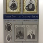 Voices from the Century Before: The Odyssey of a Nineteenth-Century Kentucky Family