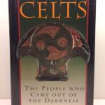 Celts : The People Who Came Out of the Darkness