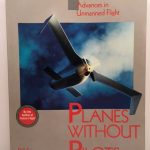 Planes Without Pilots: Advances in Unmanned Flight