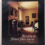 Recreating the Historic House Interior