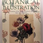 The Art of Botanical Illustration: a History of the Classic Illustrators and their Achievements