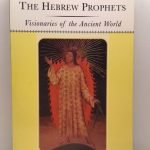 The Hebrew Prophets: Visionaries of the Ancient World (Classic Bible Series)