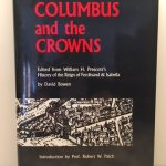 Columbus and the Crowns: Edited from William H. Prescott's History of the Reign of Ferdinand & Isabella
