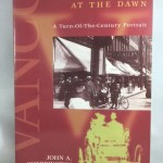 Vancouver at the Dawn: A Turn-Of-The Century Portrait
