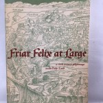 Friar Felix at Large: A 15th-Century Pilgrimage to the Holy Land