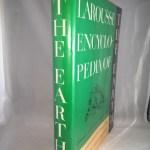 Larousse Encyclopedia of The Earth: Geology, Paleontology, Pre-History