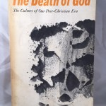 The Death of God The Culture of the Post=Christian Era