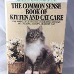 The Common Sense Book of Kitten and Cat Care