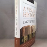 A Visual History of the English Bible: The Tumultuous Tale of the World's Bestselling Book
