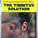Banish the Noise and Recapture the Silence: The Tinnitus Solution