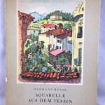 Aquarelle Aus Dem Tessin [Watercolors from Ticino]