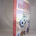 Hidden Evidence: Forty True Crimes and How Forensic Science Helped Solve Them