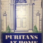Puritans At Home: An intimate view of New Englanders and New England