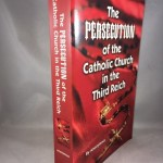 The Persecution of the Catholic Church in the Third Reich