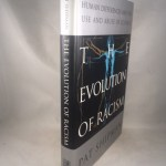 The Evolution of Racism: The Human Differences and the Use and Abuse of Science