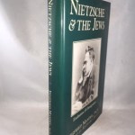 Nietzsche & the Jews: Exaltation & Denigration