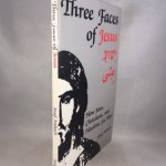 Three Faces of Jesus: How Jews, Christians and Muslims See Him