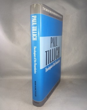 Paul Tillich Theologian of the Boundarie (Making of Modern Theology)
