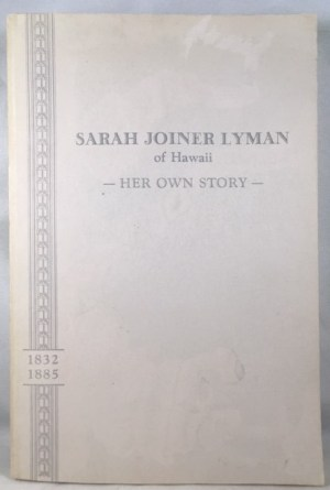Sarah Joiner Lyman of Hawaii, Her Own Story