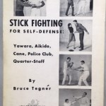 Stick Fighting For Self-Defense: Yawara, Aikido, Cane, Police Club, Quarter-Staff