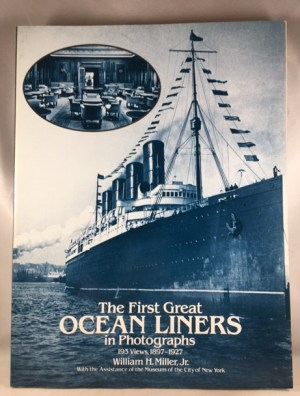 The First Great Ocean Liners in Photographs: 193 Views, 1897-1927