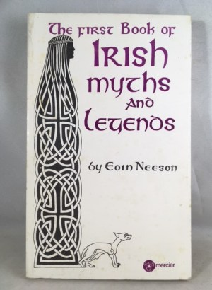 The First Book of Irish Myths and Legends
