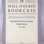 The Well - Stocked Bookcase Sixty Enduring Novels By Americans Published Between 1926 - 1986