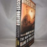 Biggest Brother: The Life of Major Dick Winters, The Man Who Lead the Band of Brothers