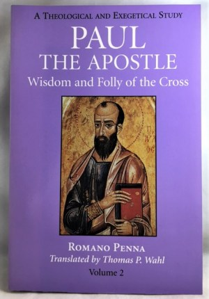 Paul the Apostle: A Theological and Exegetical Study. Volume 1: Jew and Greek Alike; Volume 2: Wisdom and Folly of the Cross