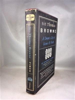Sir Thomas Browne: A Doctor's Life of Science & Faith