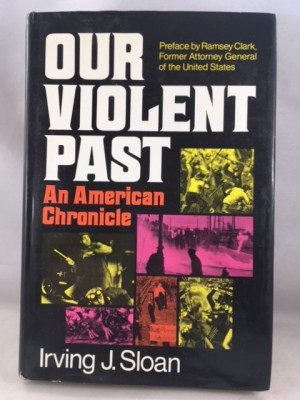 Our Violent Past: An American Chronicle