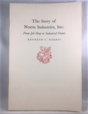 The Story Of Norris Industries, Inc: From Job Shop To Industrial Giant
