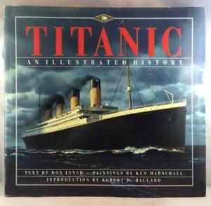 Titanic: An Illustrated History