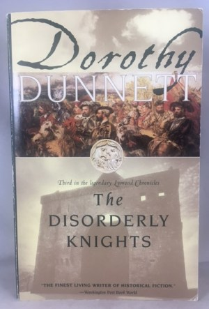 The Disorderly Knights: Book Three in the legendary Lymond Chronicles