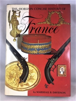The Horizon Concise History of France