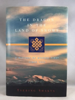 The Dragon in the Land of Snows: A History of Modern Tibet Since 1947