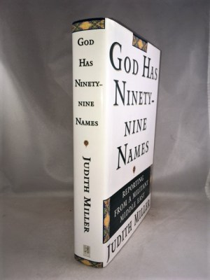 God Has Ninety-Nine Names: A Reporter's Journey Through a Militant Middle East