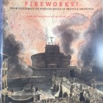 Fireworks! Four Centuries of Pyrotechnics in Prints and Drawings