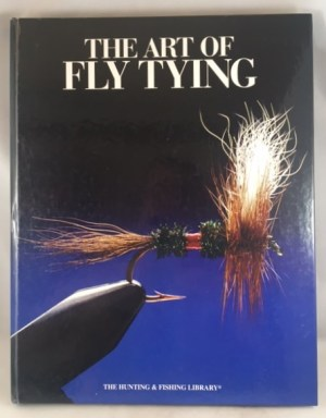 The Art of Fly Tying (The Hunting & Fishing Library)
