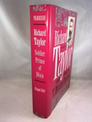 Richard Taylor: Soldier Prince of Dixie (Civil War America)